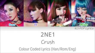 2NE1 (투애니원) - Crush Colour Coded Lyrics (Han/Rom/Eng)