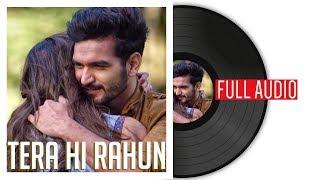 Gajendra Verma   Tera Hi Rahun   Full Audio   Tera Ghata