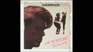Thompson Twins - Love On Your Side (no talkin')