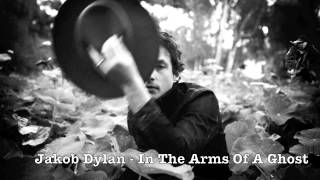 <b>Jakob Dylan</b>   In The Arms Of A Ghost