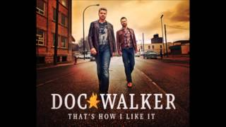 Doc Walker  -  That's How I Like It [2014] Fan Video