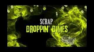Scrap - Droppin' Dimes