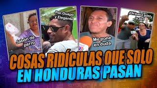 Cosas Ridículas Que Solo En Honduras Pasan