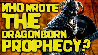 Skyrim MYSTERY - Who Created the Dragonborn Prophecy? - A Theory - Elder Scrolls Lore