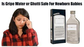 Is Gripe Water or Ghutti Safe For Newborn Babies | क्या नवजात शिशु को घुट्टी देना ठीक है
