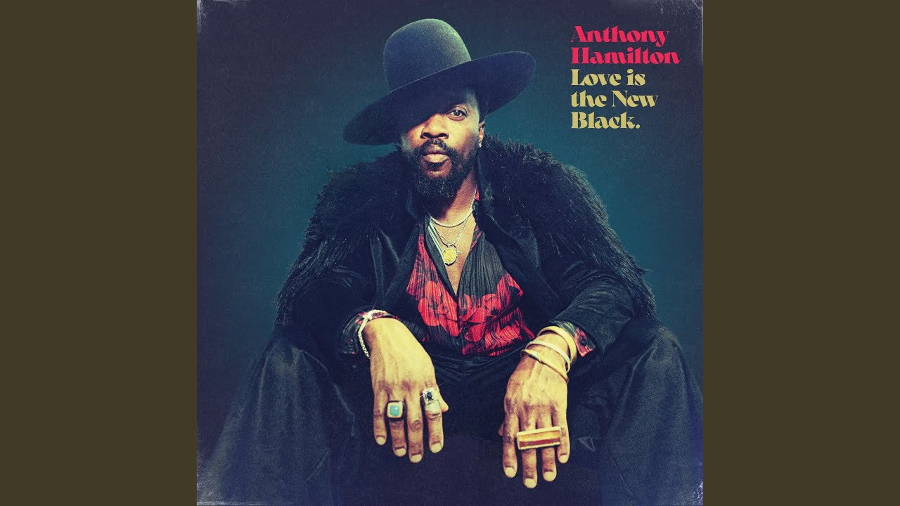 Love Is The New Black Album by Anthony Hamilton (Official Audio)