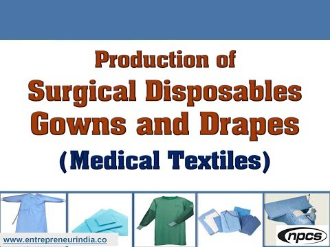 Production of Surgical Disposables Gowns and Drapes (Medical Textiles)
