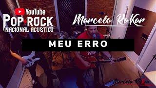 Meu Erro  Marcelo Rakar Pop Rock Nacional Acustico