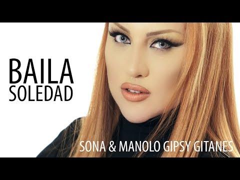 Sona & Manolo Gipsy Gitanes - Baila Soledad