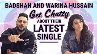 She Move It Like| Badshah And Warina Hussain Get Chatty About Their Latest Single| Badshah