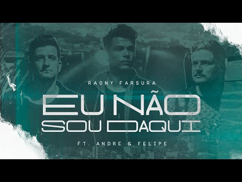 """Raony Farsura feat André e Felipe lança videoclipe da canção """"Eu não sou daqui"""""""