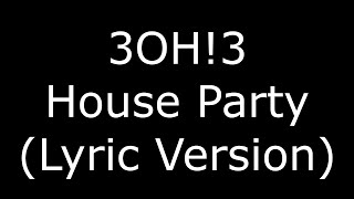 3OH!3 House Party (Lyric Version)