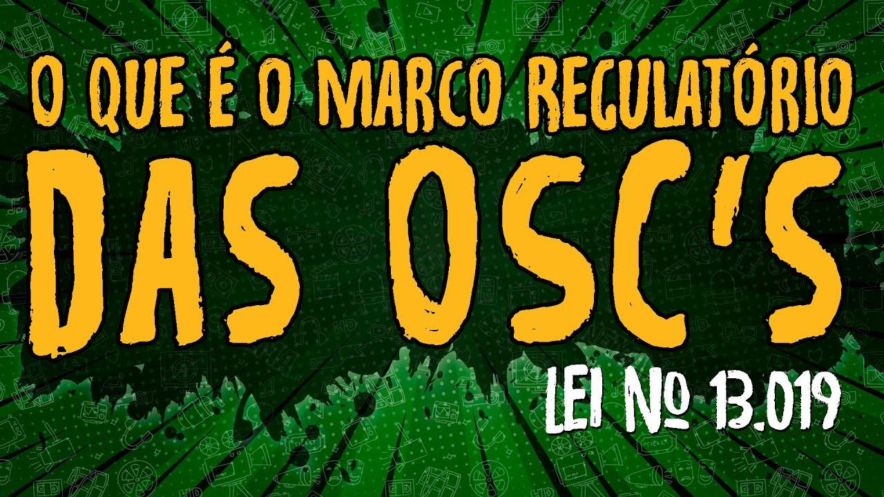 O Que é o Marco Regulatório das OSC's?