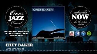 Chet Baker - Love Walked In (1953)