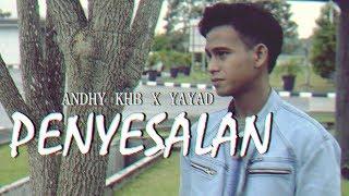 "Andhy KHB X Yayad - Penyesalan [Music Video]  ""New Version"" Squad Boyz"