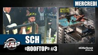 """Planète Rap   SCH """"Rooftop"""" #Mercredi"""