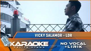 LDR (Karaoke) - Vicky Salamor