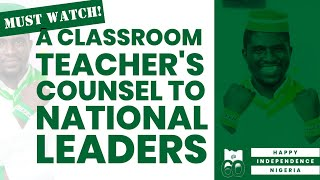 A Must Watch: A Classroom Teacher's Counsel To National Leaders