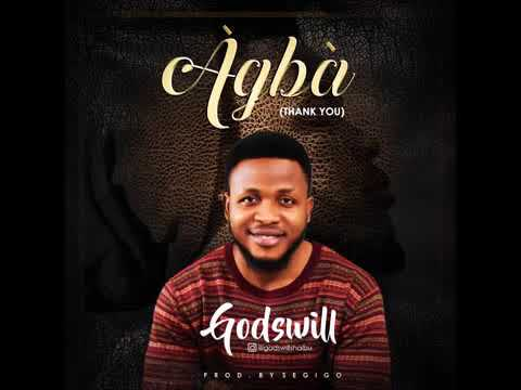 Agba by Godswill   Latest Gospel Song