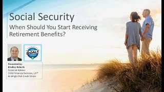 Social Security - When Should You Start Receiving Retirement Benefits
