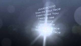 Show me your face William McDowell Lyrics