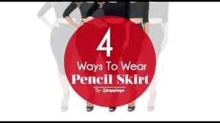 4 Ways To Wear Pencil Skirt