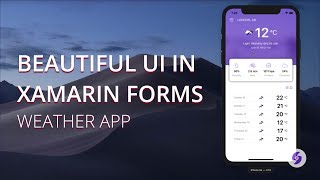 02 Beautiful User Interface in Xamarin Forms - Weather App