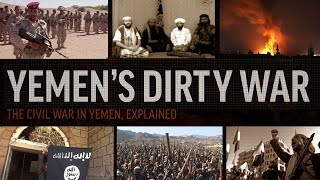 Yemen's Dirty War, Explained