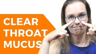 How to Clear Your Throat of Mucus: Mucus Management (for Voice Users)