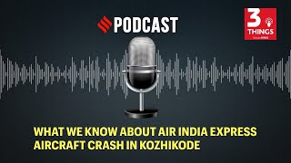 What we know about Air India Express aircraft crash in Kozhikode  IMAGES, GIF, ANIMATED GIF, WALLPAPER, STICKER FOR WHATSAPP & FACEBOOK