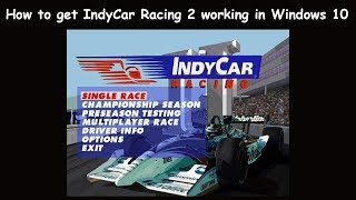 IndyCar Racing 2 * Tutorial * How to get ICR2  and a G27 running in Windows 10