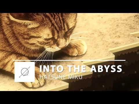 【初音ミク】Into the Abyss【オリジナル曲】