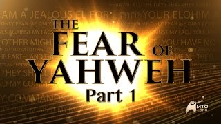 The Fear Of Yahweh   Part 1