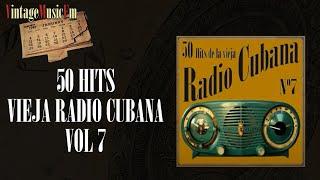 50 Hits de la Vieja Radio Cubana – Volumen #7. (Álbum Completo)