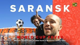 World Cup Fever: Saransk. Sports lovers' paradise found in Mordovian mystery town