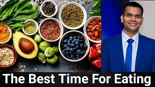 What Is The Best Time For Eating Food To Stay Healthy?
