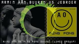 Armin Van Buuren Vs Jebroer   Kind Van De Ping Pong Duivel (LukeD Mashup)