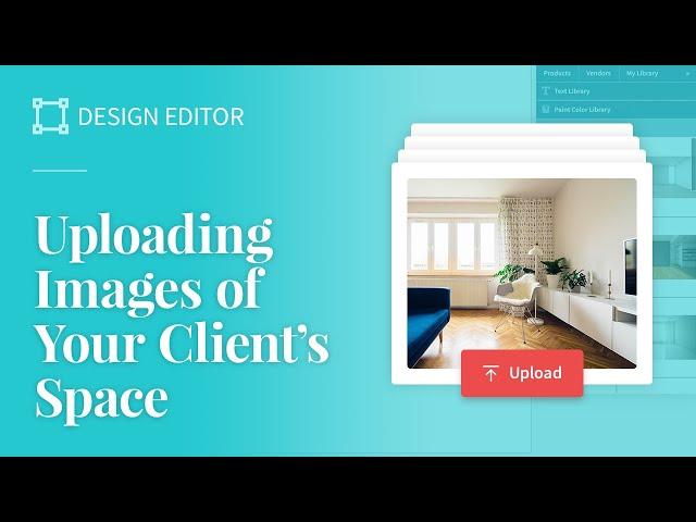 Uploading Images of Your Client's Space