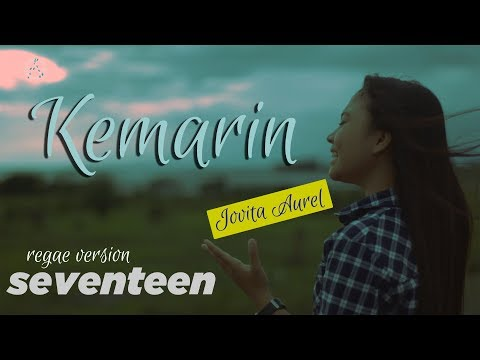 Kemarin   seventen cover by jovita aurel   reggae version