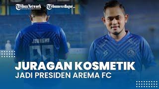 Sosok Gilang Widya Pramana, Juragan Kosmetik yang Jadi Presiden Arema FC
