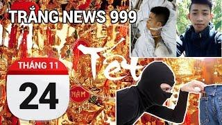 Trộm cắp hoành hành nhân dịp giáp Tết | TRẮNG NEWS 999 | 24-11-2016