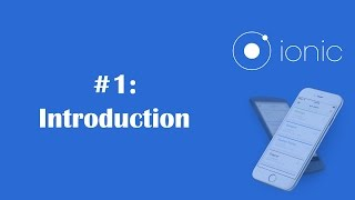 Ionic Framework Tutorial 1: Create Mobile Apps Using Ionic (Intro)