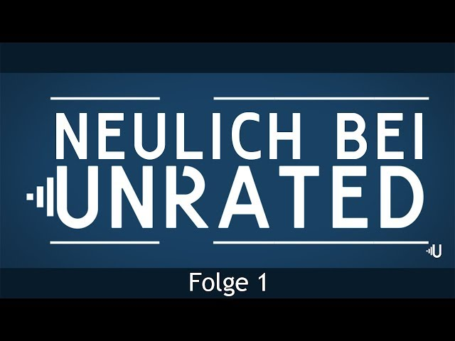 Neulich bei Unrated