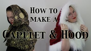 How to make a Capelet & Hood (Tutorial)