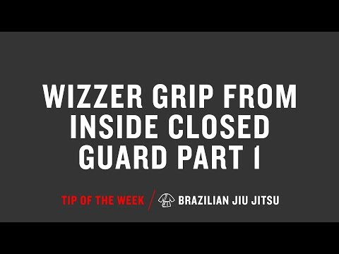 Wizzer Grip From Inside Closed Guard Part 1