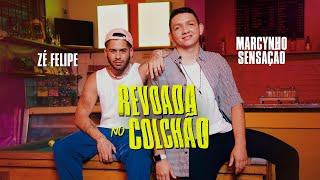Zé Felipe, Marcynho Sensação - Revoada No Colchão
