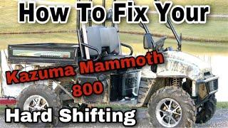 How To Fix Kazuma Mammoth 800 Hard Shifting Problem