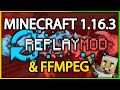How to Install the Replay Mod for Minecraft 1.16.3 with FFMPEG