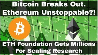 Crypto News | Bitcoin Breaks Out, Ethereum Unstoppable! Millions Dollars Flowing Into ETH Foundation