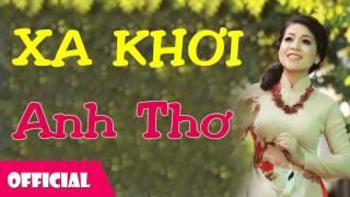 Xa Khơi - Anh Thơ [Official Audio]